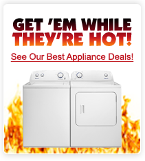 Get 'em While They're Hot! See Our Best Appliance Deals!