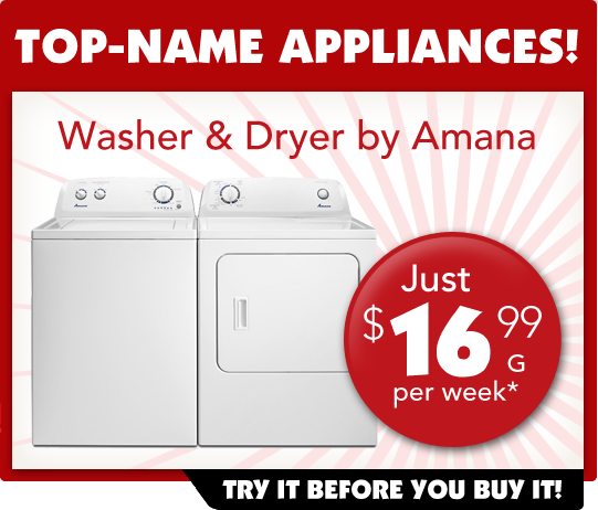 Rent to own Appliances: Amana Washer and Dryer Pair, $16.99 per week. Try it before you buy it!