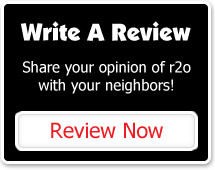 Write A Review! Share your opinion of r2o with your neighbors!