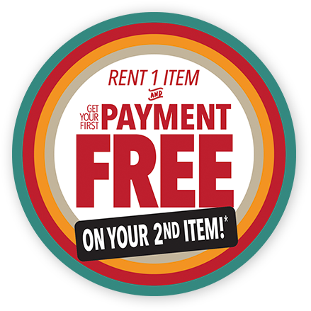 Rent one item and get your first payment free on your second item.