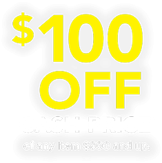 $100 OFF CASH PRICE of any item $800 and up