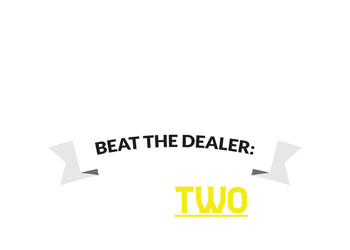 Can you beat the house? Beat the dealer: WIN TWO WEEKS FREE!
